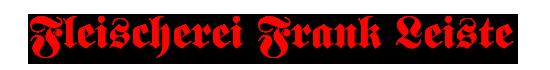 Fleischerei Leiste Wernigerode - Fleisch- und Wurstwaren